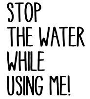 Stop The Water While Using Me! Gutschein